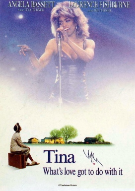 "Tina Turner ""Whats Love Got to do With It"" -movie"